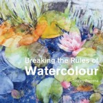 Breaking the Rules of Watercolour by Shirley Trevena